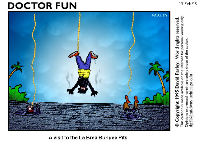 Dr Fun - A visit to the La Brea Bungee Pits